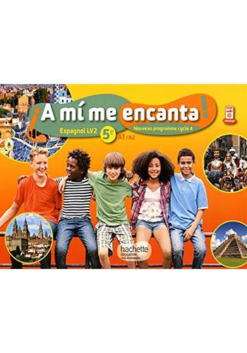 A Mi Me Encanta Espagnol Cycle 4 5eme Lv2 Livre De L Eleve